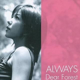 Dear Forest(EIMI)/ALWAYS
